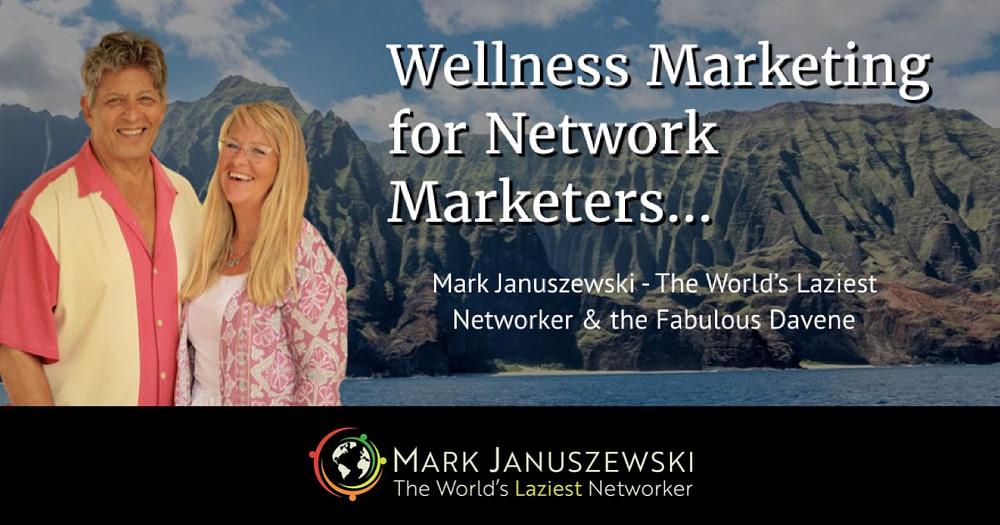 Wellness Marketing for Network Marketing