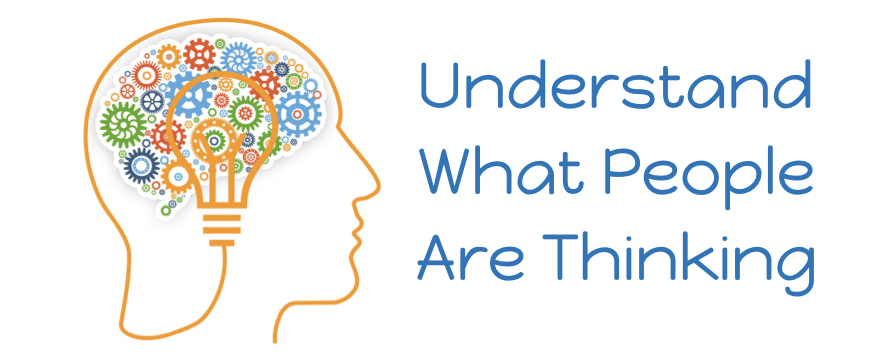 understand what people are thinking