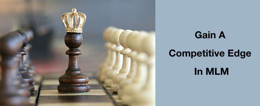 Gain A Competitive Edge In MLM