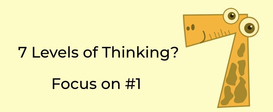 7 Levels of Thinking